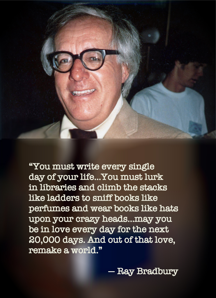 Ray Bradbury - Writing Quote Wednesday